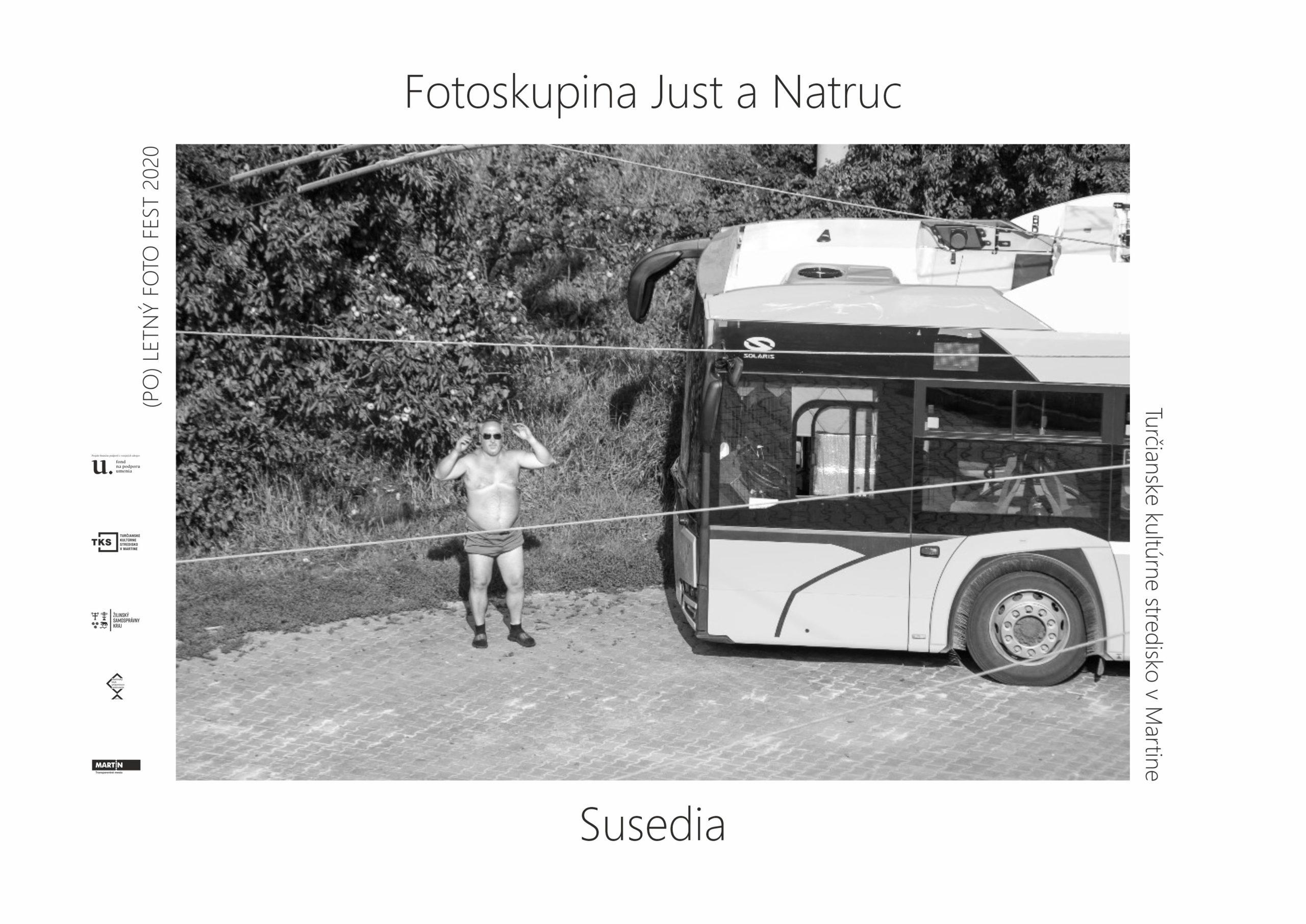 SUSEDIA – JUST A NATRUC – fotovýstava