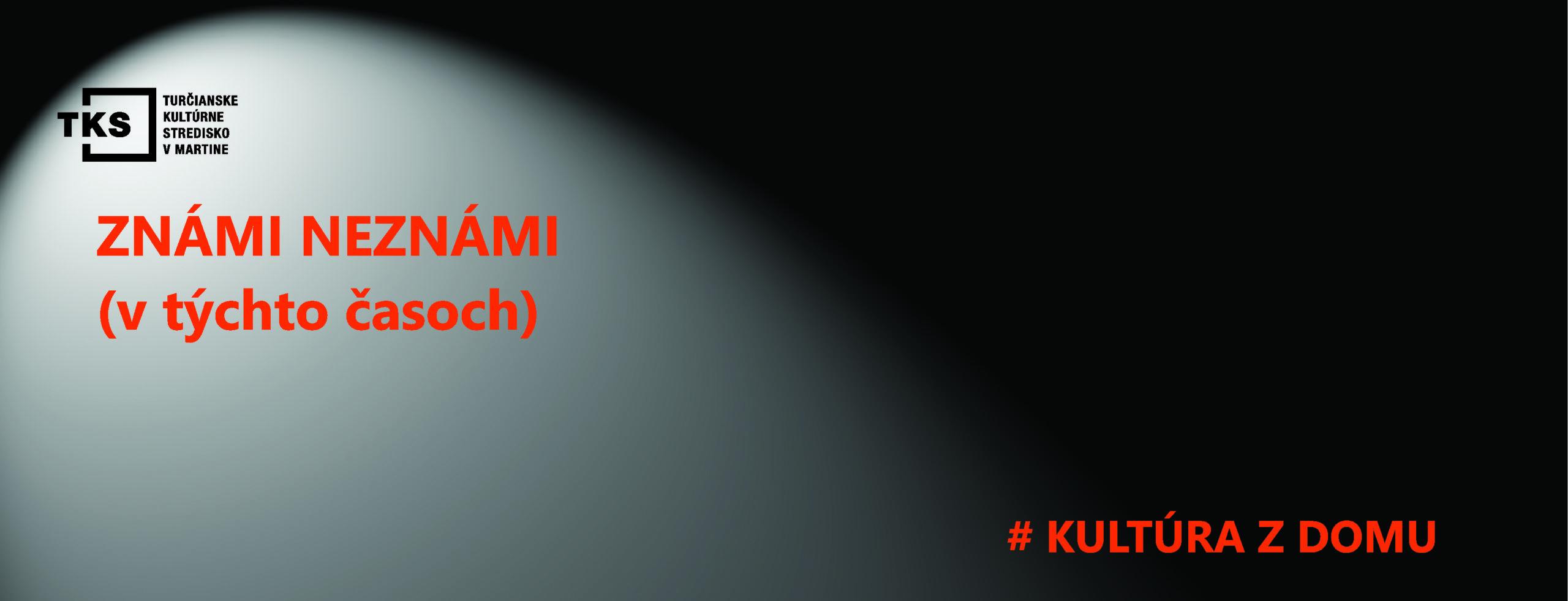 Známi neznámi (v týchto časoch) – Divadelní ochotníci z Turca