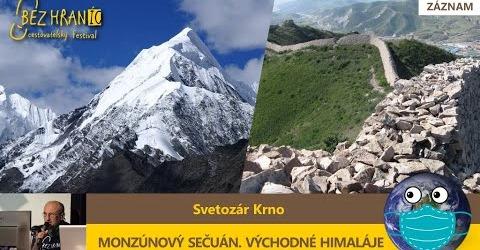 Bez hraníc – Sveťo Krno: Monzúnový Sečuán, Východné Himaláje
