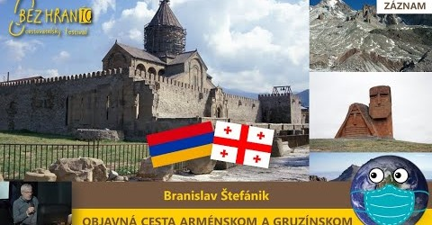 Bez hraníc – Objavná cesta Arménskom a Gruzínskom alebo ako sa cestovalo v dobe predmobilovej