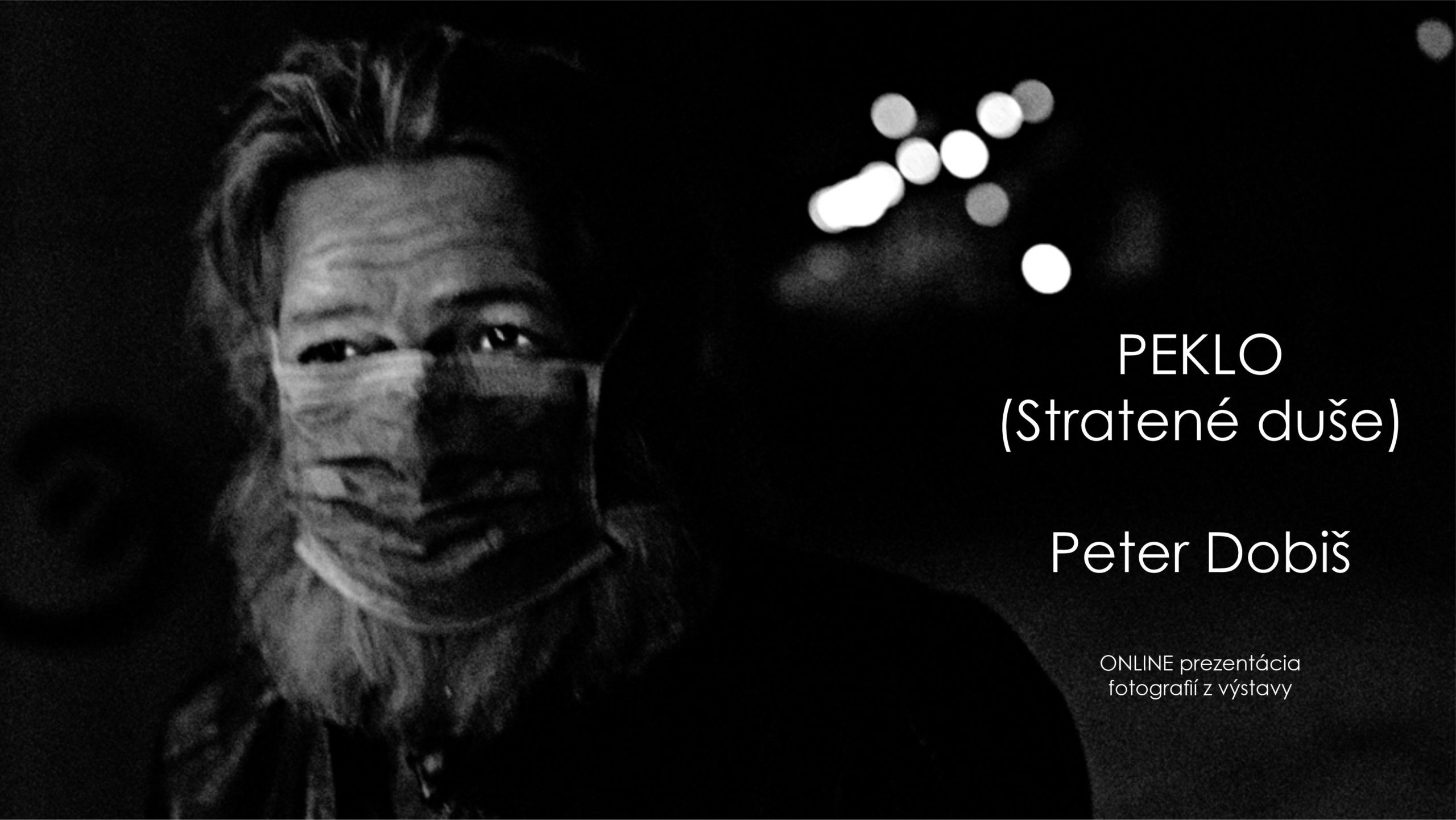 Peklo Peter Dobiš – ONLINE výstava